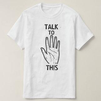 Camiseta ¡Charla a esto!
