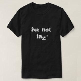 Camiseta Chiste sobre holgazanería