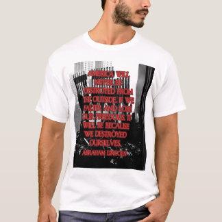 Camiseta Cita de Abraham Lincoln: Nos destruimos