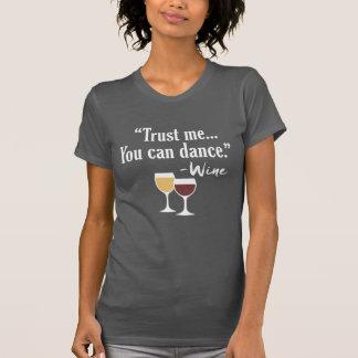 Camiseta Cita divertida del vino - confíe en que yo que