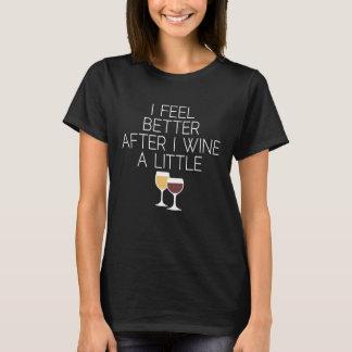Camiseta Cita divertida del vino - siento mejor después de