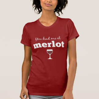 Camiseta Cita divertida del vino - usted me tenía en el
