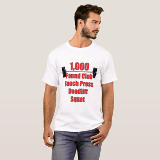 Camiseta Club de 1.000 libras: Prensa de banco, Deadlift,