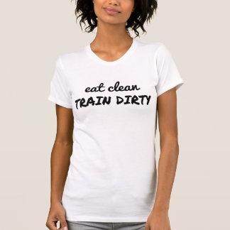 Camiseta coma el TREN limpio SUCIO