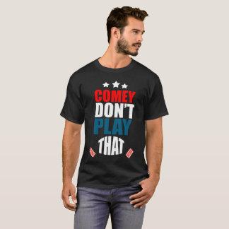 Camiseta Comey no juega.