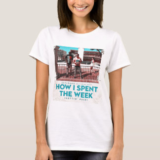 Camiseta Cómo pasé la cubierta de la semana (Getting