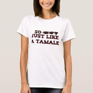 Camiseta Como un tamal