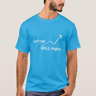 Camiseta Compre el alto, venta más arriba