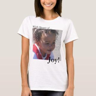 Camiseta ¡Con gritos de la alegría!