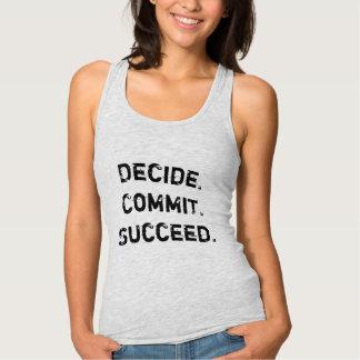 Camiseta Con Tirantes Decida. Confíe. Tenga éxito. Cita de motivación