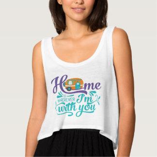 Camiseta Con Tirantes El hogar es dondequiera que esté con usted -