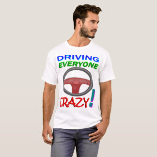 Camiseta Conduciendo cada uno loco