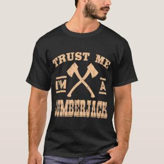 Camiseta CONFÍE EN que yo es LEÑADOR