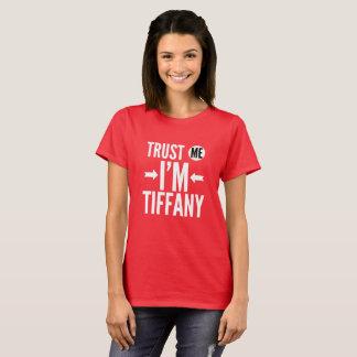 Camiseta Confíe en que yo es Tiffany