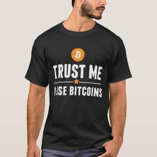Camiseta ¡Confíeme en, yo utilizan bitcoins!