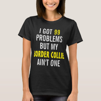 Camiseta Conseguí 99 problemas pero mi border collie no es