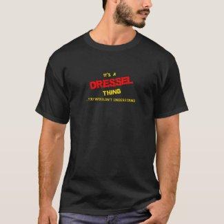 Camiseta Cosa de DRESSEL, usted no entendería