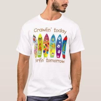 Camiseta Crawlin hoy Surfin mañana