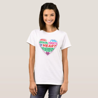 Camiseta Cuando el cerebro olvida, el corazón recuerda