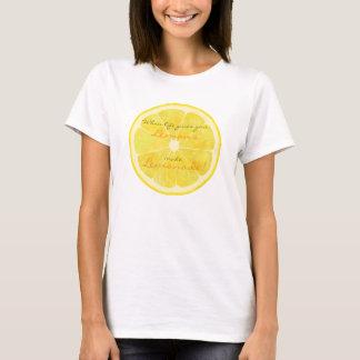 Camiseta ¡Cuando la vida le da los limones, haga la