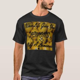 Camiseta Cuando la vida le da los limones, haga una