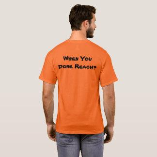 Camiseta ¿Cuándo usted alcance hecho?