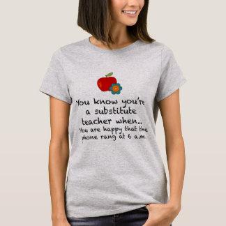 Camiseta Cuando usted es profesor sustituto