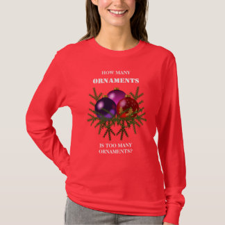 Camiseta Cuántos ornamentos son demasiados ornamentos