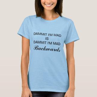 Camiseta DAMMIT estoy ENOJADO