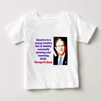Camiseta De Bebé América es un país joven - G W Bush
