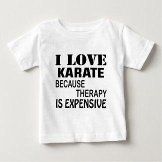 Camiseta De Bebé Amo karate porque la terapia es costosa