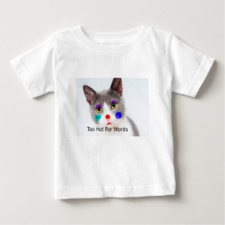 """Camiseta De Bebé """"Demasiado caliente para gato de las palabras"""" con"""