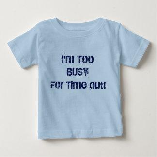 Camiseta De Bebé Estoy demasiado ocupado por tiempo hacia fuera