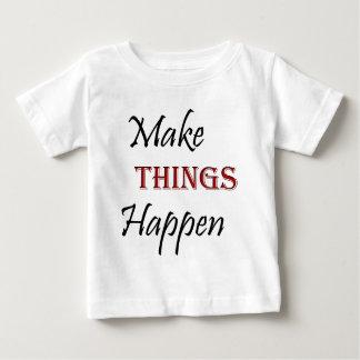 Camiseta De Bebé Haga que las cosas suceden