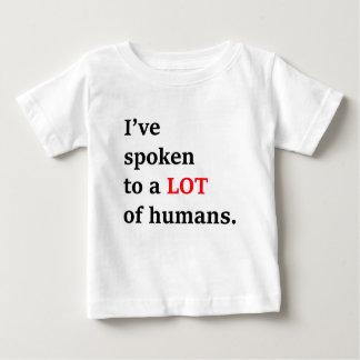 Camiseta De Bebé He hablado a muchos seres humanos