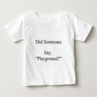 Camiseta De Bebé Hizo alguien para decir, patio