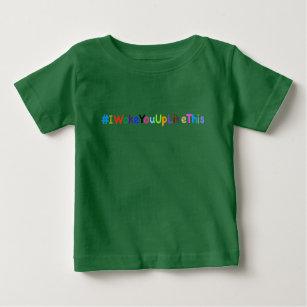 df85994e6 Camiseta De Bebé #IWokeYouUpLikeThis recién nacidos