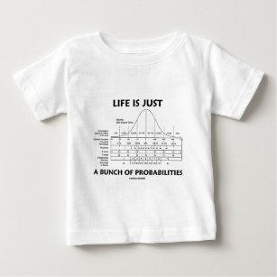 Camiseta De Bebé La vida es apenas un manojo de probabilidades (la