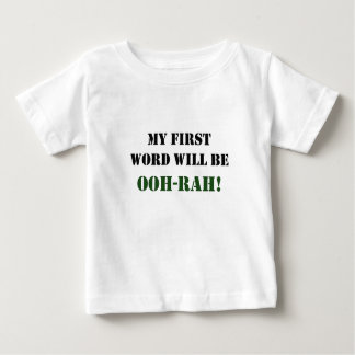 Camiseta De Bebé ¡Mi primera palabra será OOH-RAH!