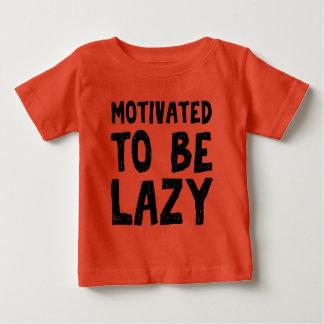 Camiseta De Bebé Motivado para ser perezoso