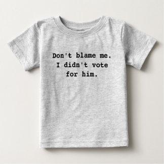 Camiseta De Bebé No me culpe. No voté por él