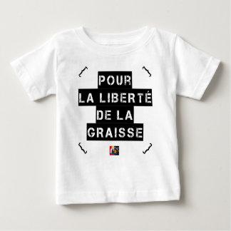 Camiseta De Bebé Para la LIBERTAD de la GRASA - Juego de palabras