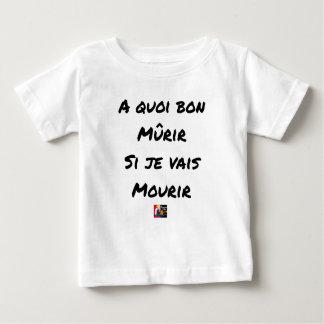 Camiseta De Bebé ¿PARA QUÉ MADURAR SI VOY A MORIR? - Juegos de
