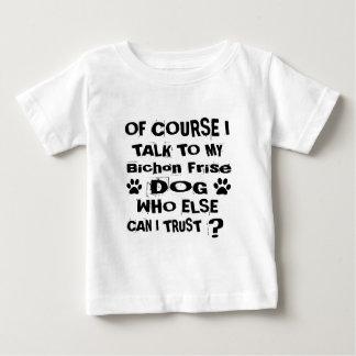 Camiseta De Bebé Por supuesto hablo con mis diseños del perro de