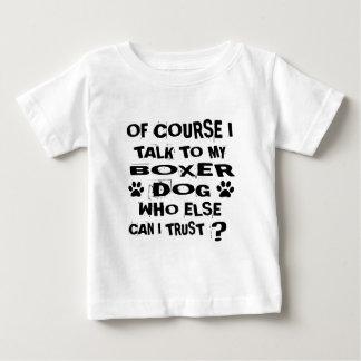 Camiseta De Bebé Por supuesto hablo con mis diseños del perro del