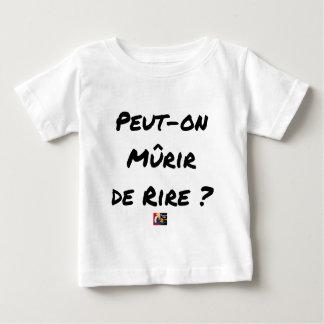 Camiseta De Bebé ¿PUEDE MADURARSE DE REIR? - Juegos de palabras