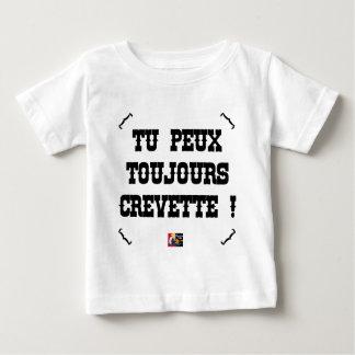 Camiseta De Bebé ¡PUEDES A SIEMPRE CAMARÓN! - Juegos de palabras