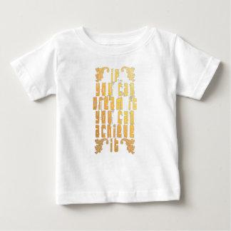 Camiseta De Bebé Si usted puede soñarlo usted puede alcanzarlo