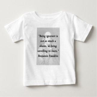 Camiseta De Bebé Siendo ignorante - Benjamin Franklin