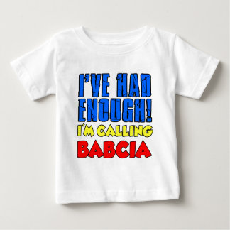 Camiseta De Bebé Tenía bastante Babcia de llamada